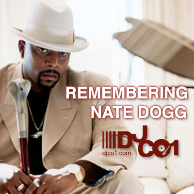 Remembering Nate Dogg – DJ CO1 – Official Site
