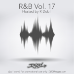 RNB Vol. 17 – Hosted by R Dub!
